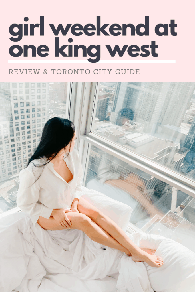 girls weekend at One King West Toronto, review and city guide